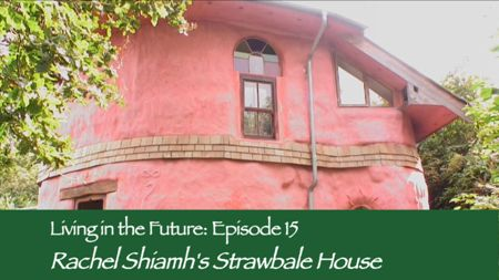 Episode 15 - Rachel Shiamh's Strawbale House