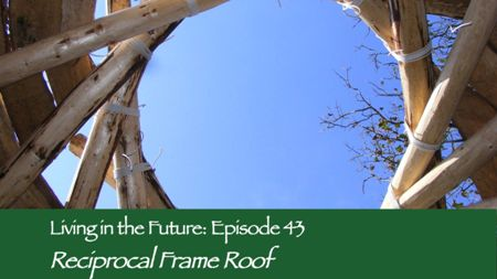 Episode 43 - Reciprocal Frame Roof