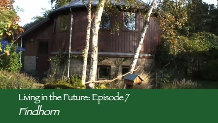 Episode 7 - Findhorn eco-community (Scotland)